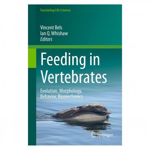 Feeding in vertebrates. Evolution, Morphology, Behavior, Biomechanics