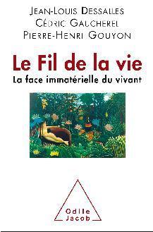"""""""Le fil de la vie : la face immatérielle du vivant"""""""